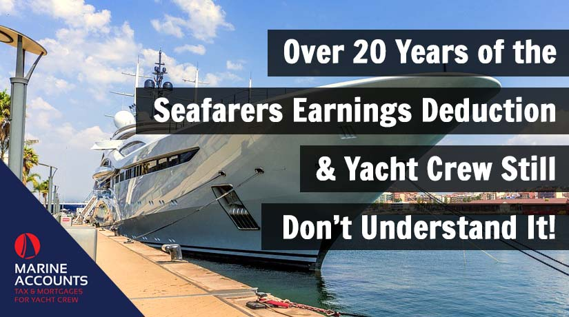 Over 20 Years of the Seafarers Earnings Deduction & Yacht Crew Still Don't Understand It!