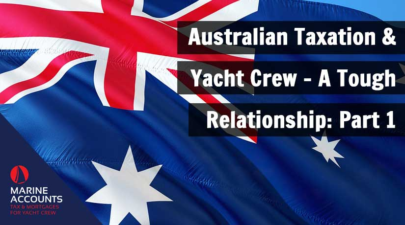 Australian Taxation and Yacht Crew - A Tough Relationship: Part 1