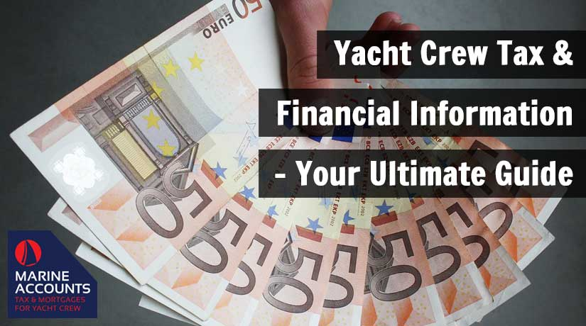 Yacht Crew Tax & Financial Information - Your Ultimate Guide