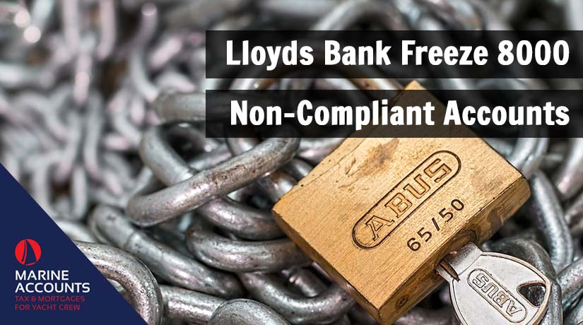 Lloyds Bank Freeze 8000 Non-Compliant Accounts